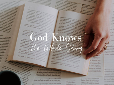 God Knows the Whole Story
