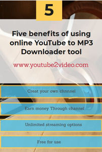 Five benefits of using online YouTube to MP3 Downloader tool