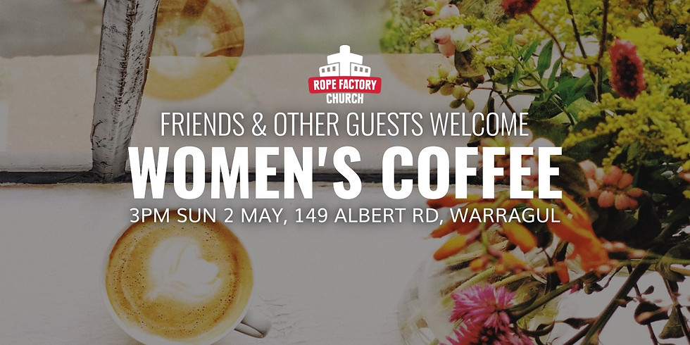 Women's Coffee (or tea etc)