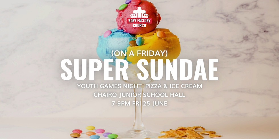 Super Sundae (on a Friday)
