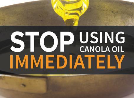 Stop using Canola Oil immediately!