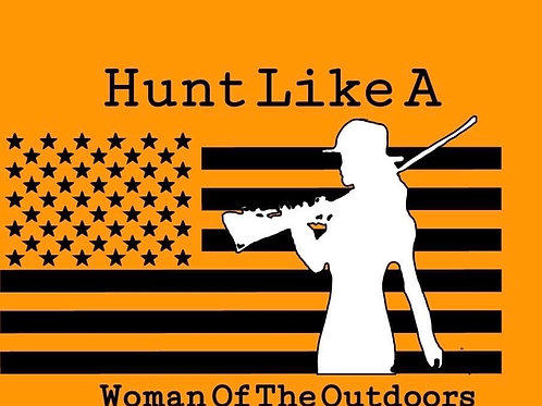 """Hunt like a woman of the outdoors"" T-shirt"