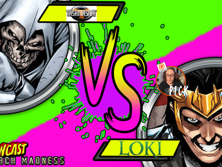 Kapowcast March Madness Round 1: Loki VS Taskmaster
