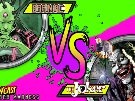 Kapowcast March Madness Round 1: The Joker VS Brainiac
