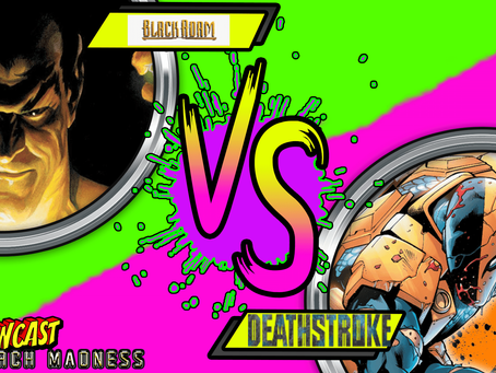 Kapowcast March Madness Round 3: Deathstroke vs Black Adam