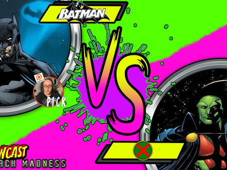 Kapowcast March Madness Round 3: Batman Vs Martian Manhunter