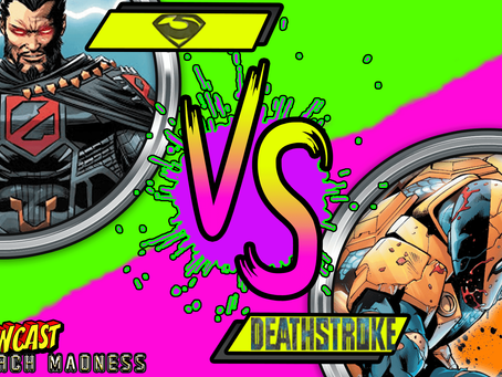 Kapowcast March Madness Round 2: Zod Vs Deathstroke