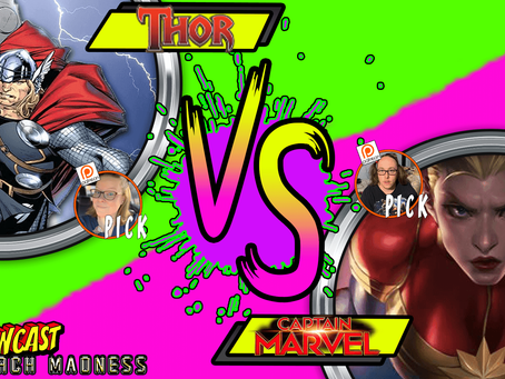 Kapowcast March Madness Round 2: Captain Marvel Vs Thor