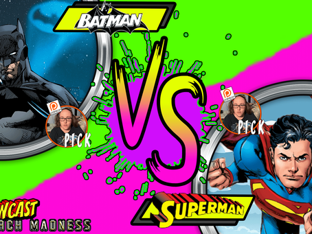 Kapowcast March Madness Round 2: Batman Vs Superman