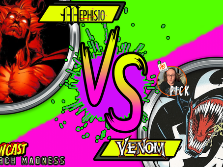 KAPOWCAST MARCH MADNESS ROUND 1: VENOM V.S MEPHISTO