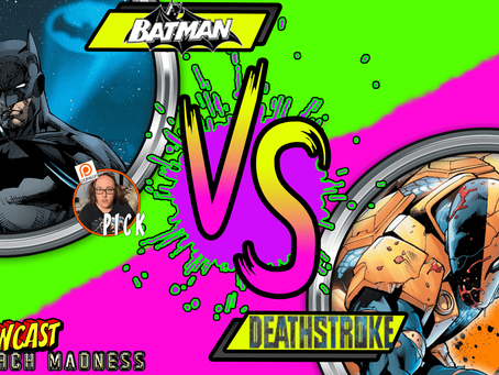 Kapowcast March Madness Final 4: Batman VS Deathstroke
