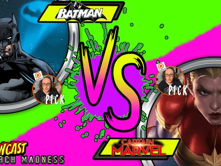 Kapowcast March Madness Final Match: Batman vs Captain Marvel