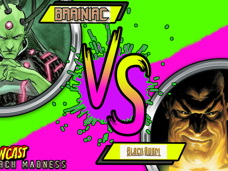 Kapowcast March Madness Round 2: Brainiac Vs Black Adam