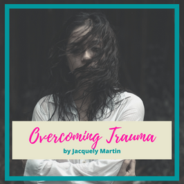 Overcoming Trauma by Jacquelyn Martin