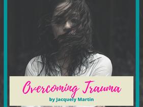 Overcoming Trauma by Jacquelyn Martin