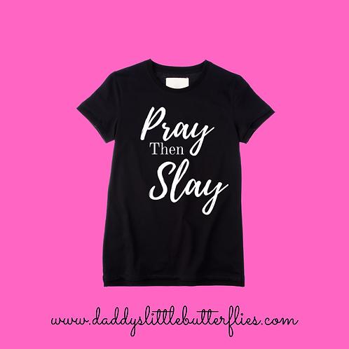 Pray then Slay T-Shirts