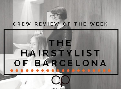 CREW REVIEW - THE HAIRSTYLIST OF BARCELONA