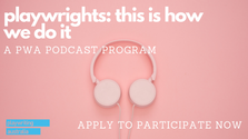 Playwriting Australia is producing a podcast series; playwrights: this is how we do it.