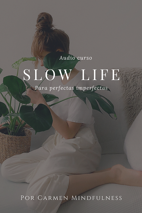 Audio Curso Slow life, para perfectas imperfectas