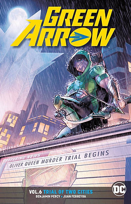 GREEN ARROW TP VOL 06 TRIAL OF TWO CITIES REBIRTH (RES