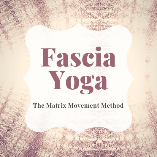 Fascia Yoga | Th Matrix Movement Method