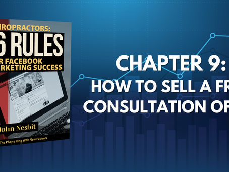 16 Rules - Chapter 9: How To Sell A Free Consultation Offer