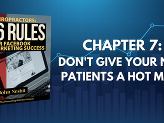 16 Rules - Chapter 7: Don't Give Your New Patients A Hot Mess