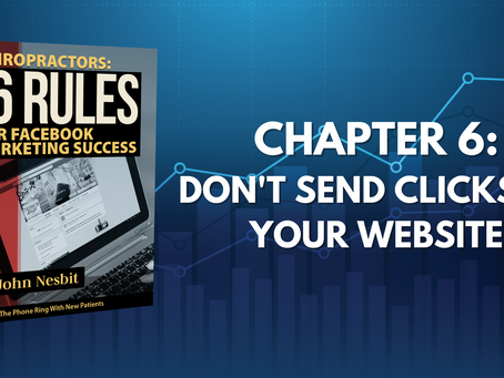 16 Rules - Chapter 6: Don't Send Clicks To Your Website