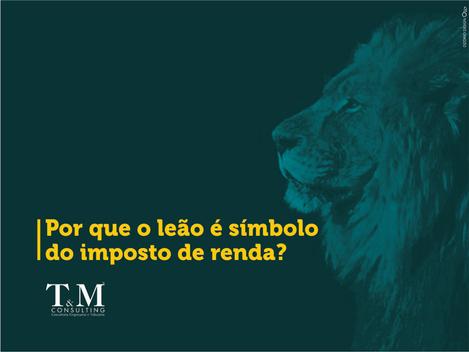 Afinal, por que o Leão é o simbolo do IR?