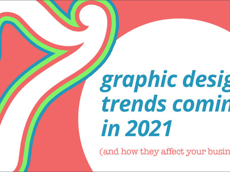 7 Graphic Design Trends Coming in 2021