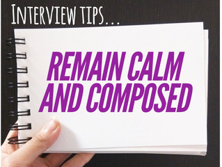 Interview Tip: Remain Calm and Composed!