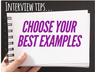 Interview Tips: Choose Your Best Examples!