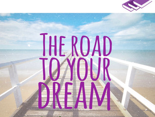 The Road To YOUR Dream!