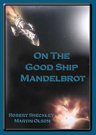 "Martin Olson's book, ""On the Good Ship Mandelbrot,"" co-authored with Robert Sheckley."