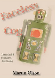 "Martin Olson's book, ""Faceless Cog."""