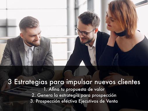 3 Estrategias para impulsar nuevos clien