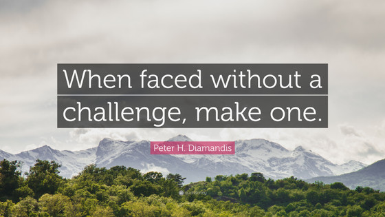 When faced without a challenge, make one!
