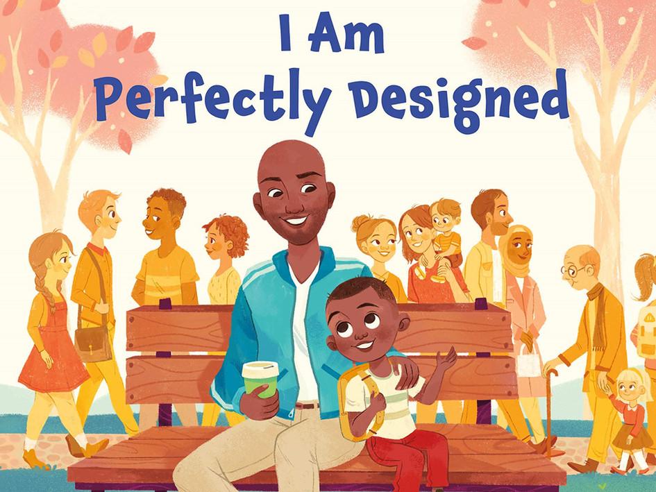 I Am Prefectly Designed