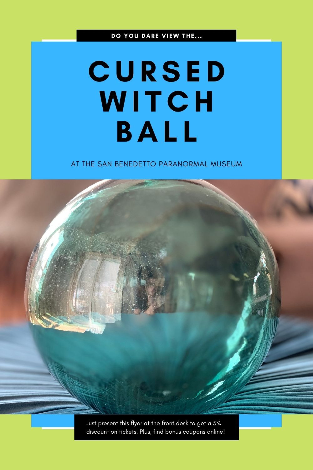 Do you dare view the cursed witch ball? At the San Benedetto Paranormal Museum.
