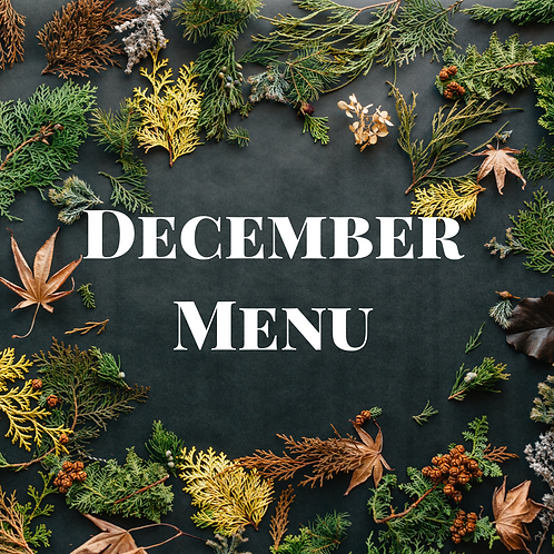 December's Menu Pre-Made - 8 Half sized (feeds 3-4)