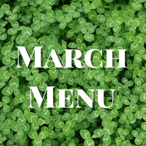 March's Menu Pre-Made - 8 Half sized (feeds 3-4)