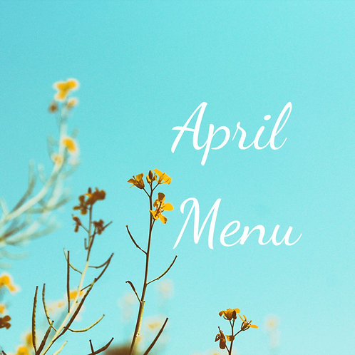 April's Menu Pre-Made - 8 Half sized (feeds 3-4)