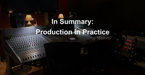 In Summary: Production in Practice