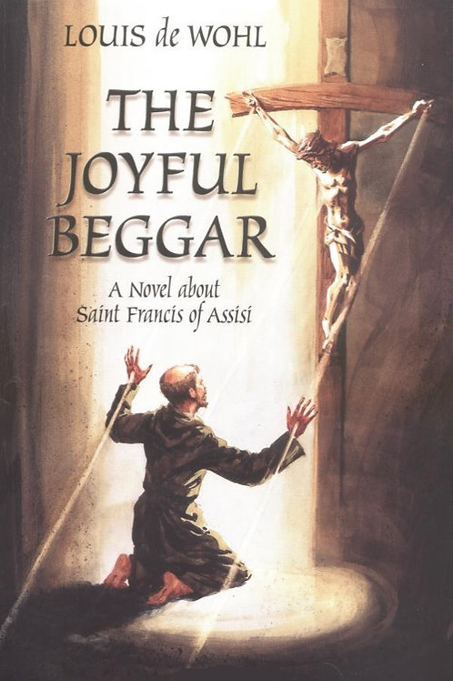 The Joyful Beggar by Louis de Wohl