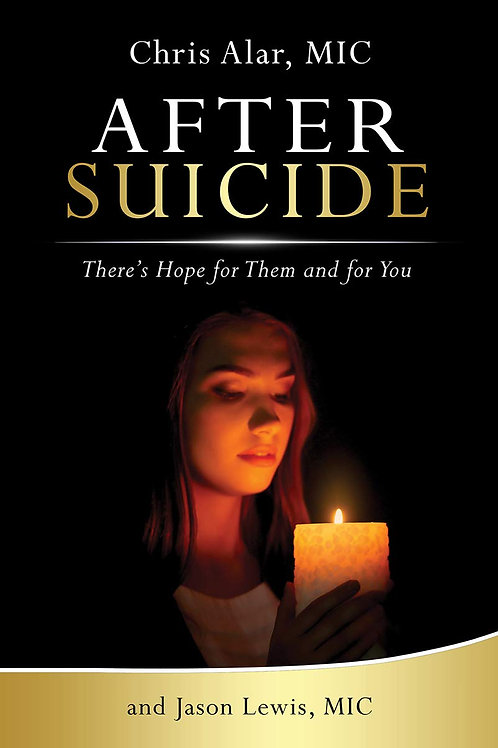 After Suicide: There's Hope for Them and for You by Chris Alar