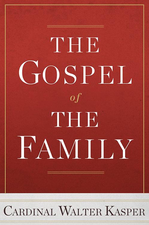 The Gospel of the Family by Walter Kasper
