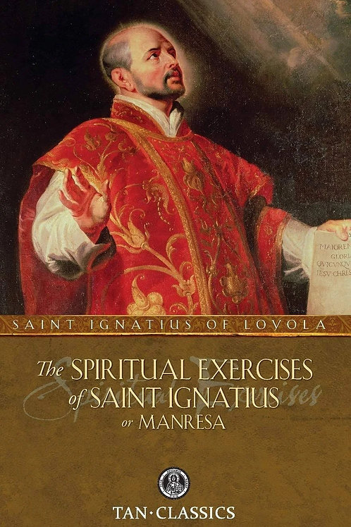 The Spiritual Exercises of St. Ignatius by St. Ignatius of Loyola