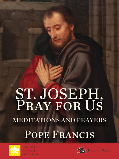 St. Joseph, Pray for Us by Pope Francis