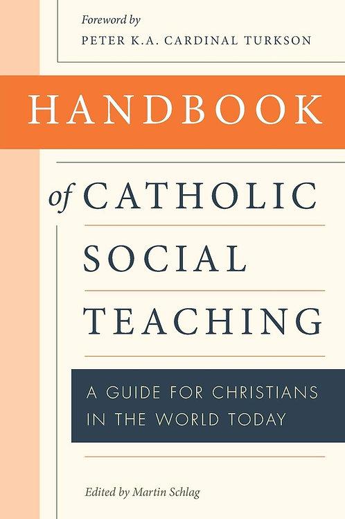 Handbook of Catholic Social Teaching by Martin Schlag