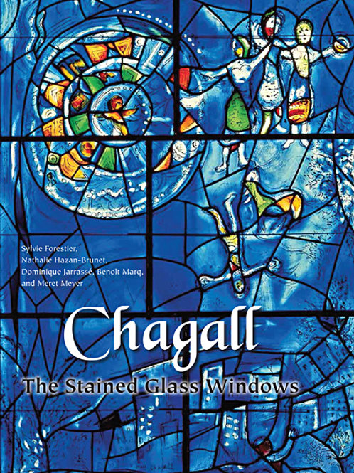 Chagall: The Stained Glass Windows by Sylvie Forestier